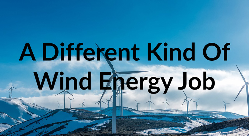 A-Different-Kind-Of-Wind-Energy-Job